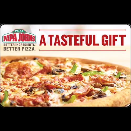 Papa Johns:  $25 Gift Card