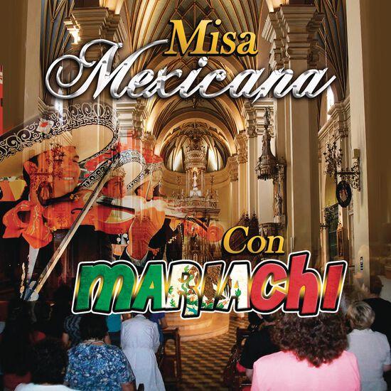 MISA MEXICANA CON MARIACHIMISA MEXICANA CON MARIACHI, , hi-res