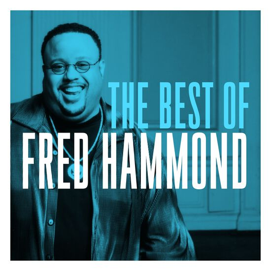 THE VERY BEST OF FRED HAMMONDTHE VERY BEST OF FRED HAMMOND, , hi-res