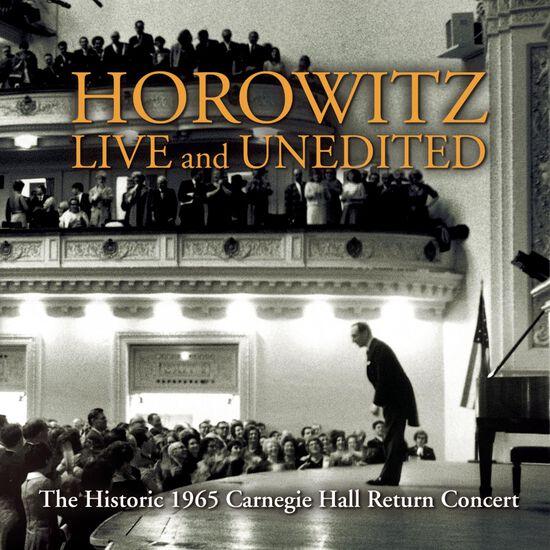 HOROWITZ LIVE AND UNEDITED: 1965 CARNEGIHOROWITZ LIVE AND UNEDITED: 1965 CARNEGI, , hi-res