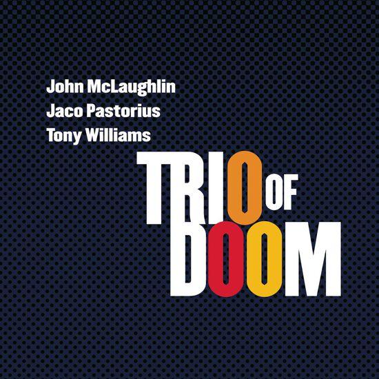 TRIO OF DOOM: MCLAUGHLIN/PASTORIUS/TONYTRIO OF DOOM: MCLAUGHLIN/PASTORIUS/TONY, , hi-res
