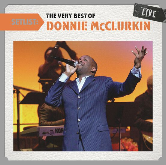 SETLIST: THE VERY BEST OF DONNIE MCCLURKSETLIST: THE VERY BEST OF DONNIE MCCLURK, , hi-res