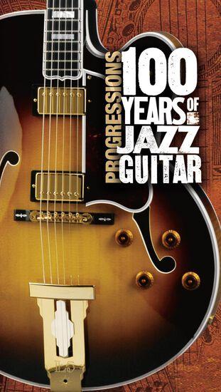 PROGRESSIONS: 100 YEARS OF JAZZ GUITARPROGRESSIONS: 100 YEARS OF JAZZ GUITAR, , hi-res