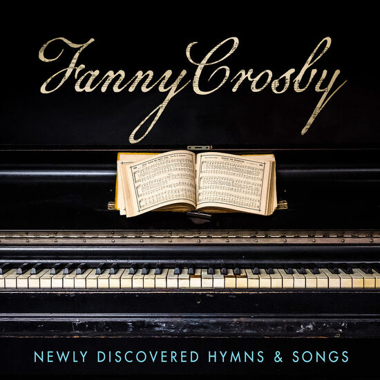 FANNY CROSBY: NEWLY DISCOVERED HYMNS & SFANNY CROSBY: NEWLY DISCOVERED HYMNS & S, , hi-res