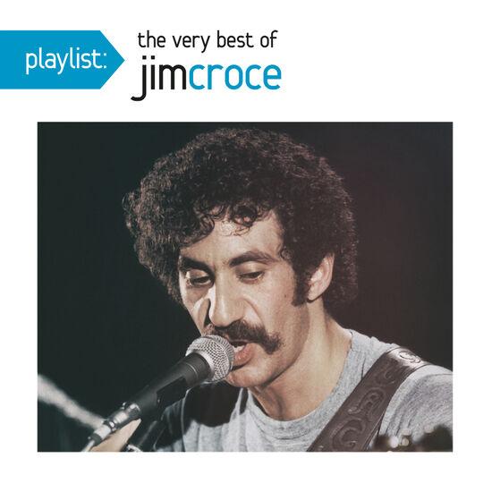 PLAYLIST: THE VERY BEST OF JIM CROCEPLAYLIST: THE VERY BEST OF JIM CROCE, , hi-res