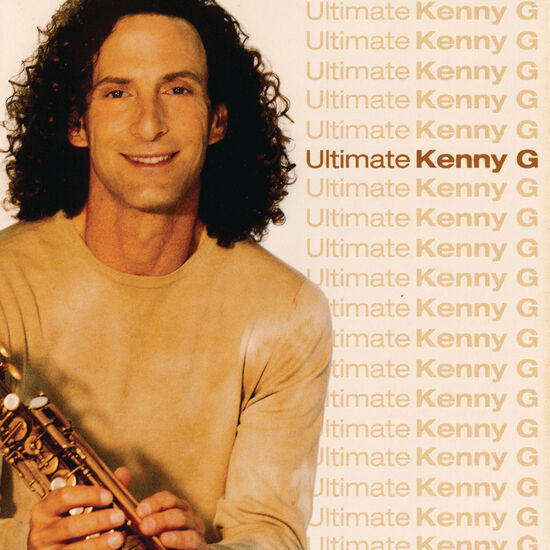 ULTIMATE KENNY GULTIMATE KENNY G, , hi-res