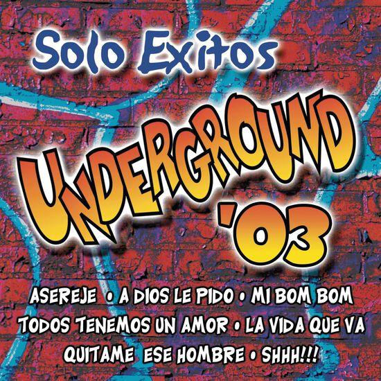 SOLO EXITOS UNDERGROUND 2003SOLO EXITOS UNDERGROUND 2003, , hi-res