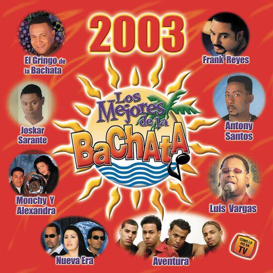 LOS MEJORES DE LA BACHATA 2003LOS MEJORES DE LA BACHATA 2003, , hi-res