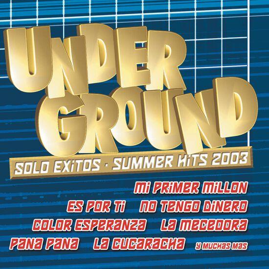UNDERGROUND SOLO EXITOS SUMMER HITS 2003UNDERGROUND SOLO EXITOS SUMMER HITS 2003, , hi-res