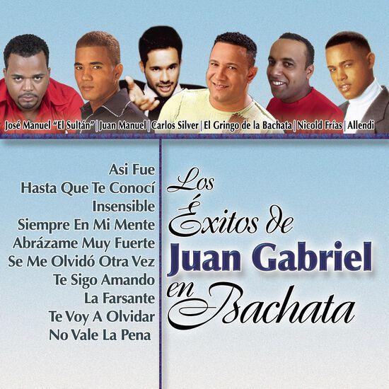LOS EXITOS DE JUAN GABRIEL EN BACHATALOS EXITOS DE JUAN GABRIEL EN BACHATA, , hi-res