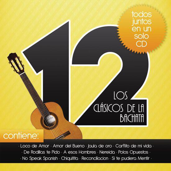 LOS 12 CLASICOS DE LA BACHATALOS 12 CLASICOS DE LA BACHATA, , hi-res