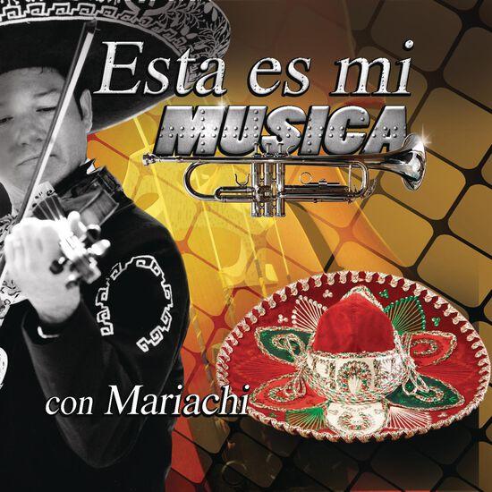 ESTA ES MI MUSICA CON MARIACHIESTA ES MI MUSICA CON MARIACHI, , hi-res