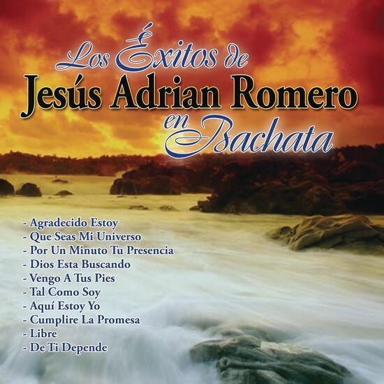 LOS EXITOS DE JESUS ADRIAN ROMERO EN BACLOS EXITOS DE JESUS ADRIAN ROMERO EN BAC, , hi-res