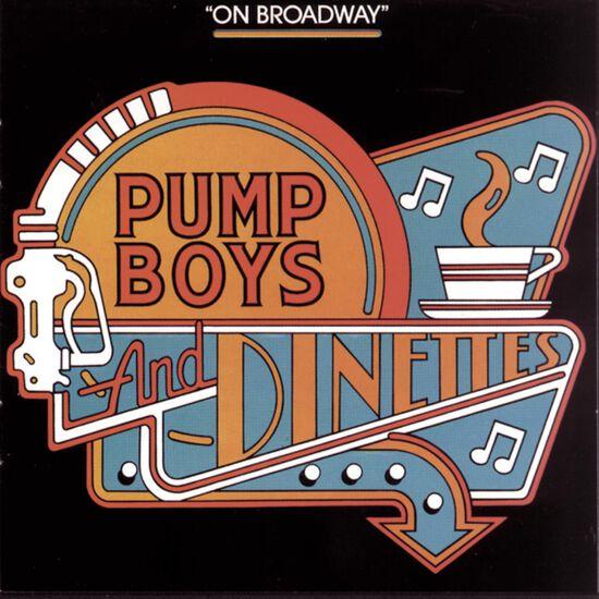PUMP BOYS & DINETTES ON BROADWAYPUMP BOYS & DINETTES ON BROADWAY, , hi-res