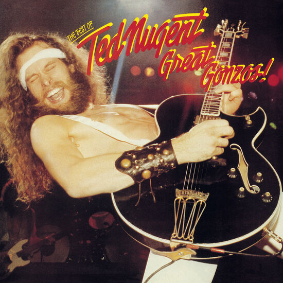GREAT GONZOS: THE BEST OF TED NUGENTGREAT GONZOS: THE BEST OF TED NUGENT, , hi-res
